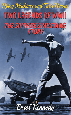 Two Legends of WWII – The Spitfire and Mustang Story