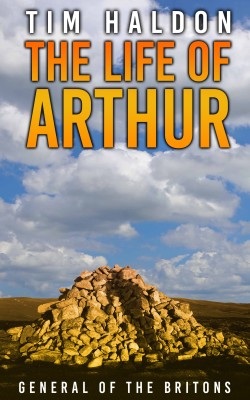 The Life of Arthur – General of the Britons