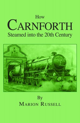 How Carnforth Steamed into the Twentieth Century
